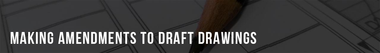 Making-amendments-to-draft-drawings