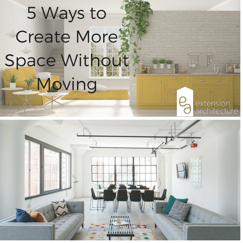 5 Ways To Create More Space Without Moving Extension Architecture London Planning